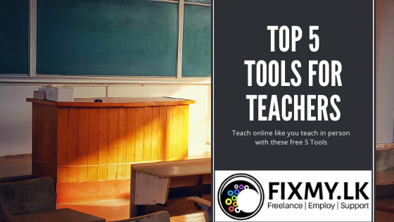 Top 5 Tools For Teachers by FixMy.lk